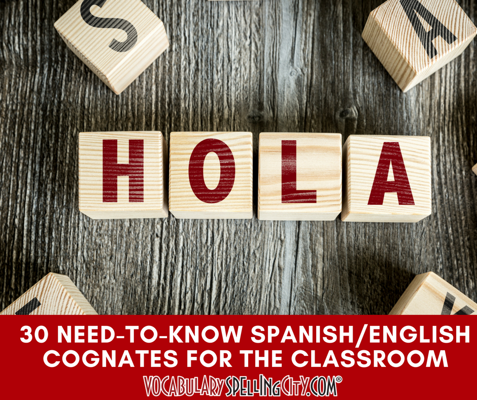 30 Need to Know Spanish/English Cognates for the Classroom