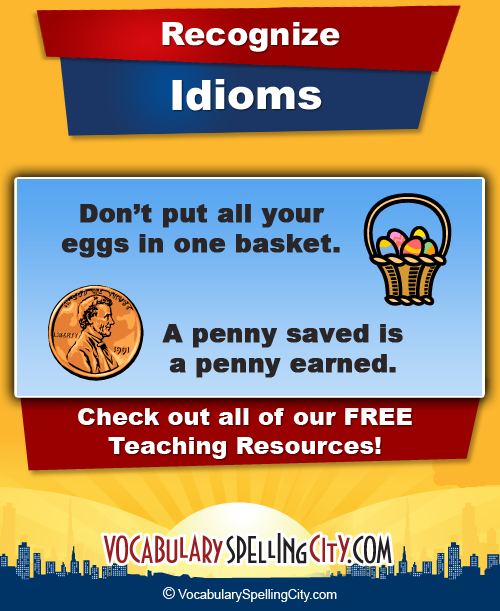 List Of Idioms For Kids Idioms Practice Vocabularyspellingcity