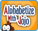 Alphabetize with Jojo
